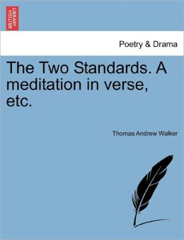 The Two Standards. A Meditation In Verse, Etc.