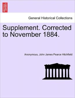 Supplement. Corrected to November 1884.