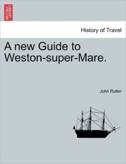 A New Guide To Weston-Super-Mare.