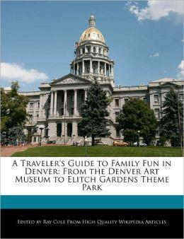 A Traveler's Guide To Family Fun In Denver