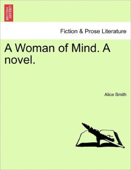 A Woman Of Mind. A Novel.
