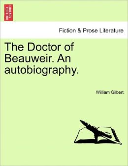 The Doctor Of Beauweir. An Autobiography.