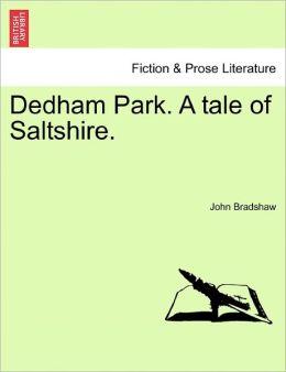 Dedham Park. A Tale Of Saltshire.