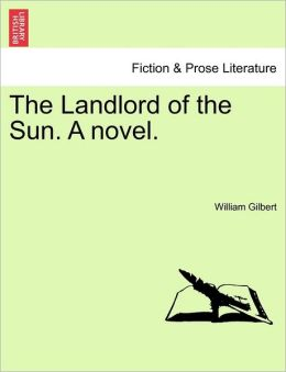 The Landlord of the Sun. A novel.