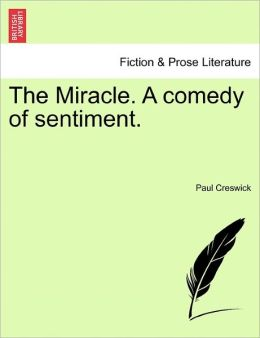The Miracle. A Comedy Of Sentiment.