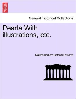Pearla With illustrations, etc.