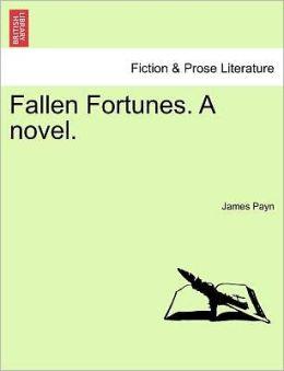 Fallen Fortunes. A Novel.