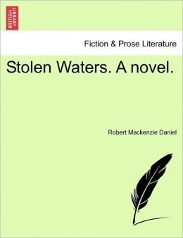 Stolen Waters. A Novel.