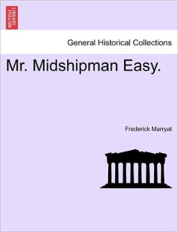 Mr. Midshipman Easy.