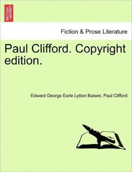Paul Clifford. Copyright Edition.