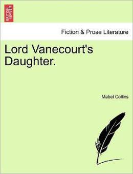 Lord Vanecourt's Daughter.