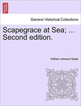 Scapegrace At Sea; ... Second Edition.