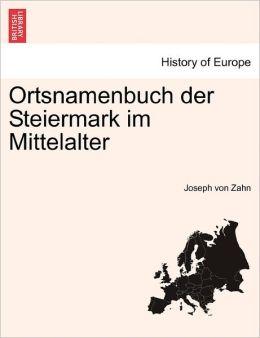 Ortsnamenbuch Der Steiermark Im Mittelalter