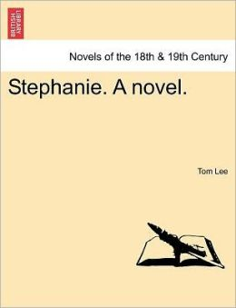 Stephanie. A Novel.
