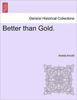 Better Than Gold.