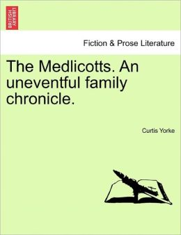 The Medlicotts. An Uneventful Family Chronicle.