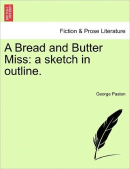 A Bread And Butter Miss