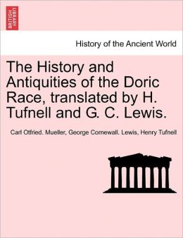 The History And Antiquities Of The Doric Race, Translated By H. Tufnell And G. C. Lewis.