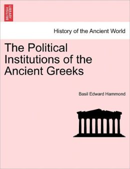 The Political Institutions Of The Ancient Greeks