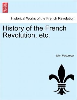 History of the French Revolution, etc. VOL. IV.