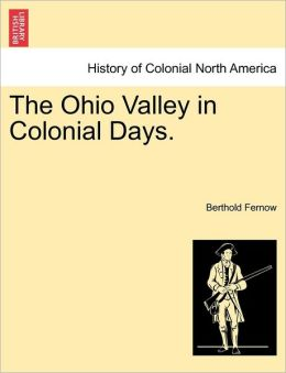 The Ohio Valley in Colonial Days.