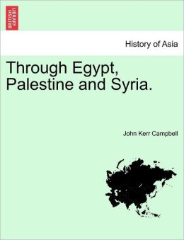 Through Egypt, Palestine And Syria.