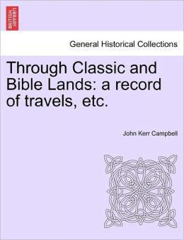 Through Classic And Bible Lands
