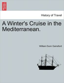 A Winter's Cruise In The Mediterranean.