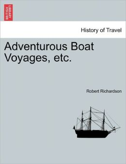 Adventurous Boat Voyages, Etc.