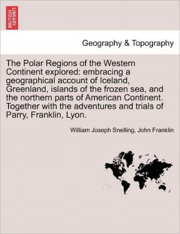 The Polar Regions Of The Western Continent Explored