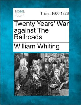Twenty Years' War Against The Railroads