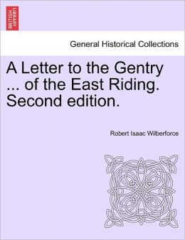 A Letter To The Gentry ... Of The East Riding. Second Edition.