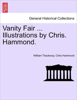 Vanity Fair ... Illustrations By Chris. Hammond.