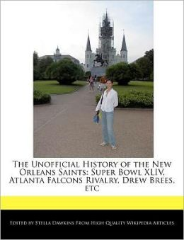 The Unofficial History Of The New Orleans Saints