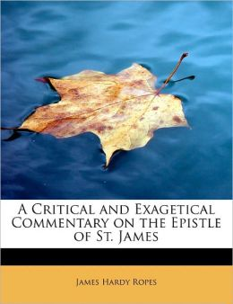 A Critical and Exagetical Commentary on the Epistle of St. James