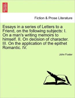 Essays In A Series Of Letters To A Friend, On The Following Subjects