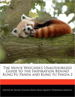 The Movie Watcher's Unauthorized Guide To The Inspiration Behind Kung Fu Panda And Kung Fu Panda 2