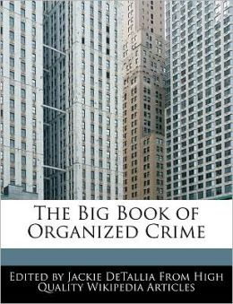 The Big Book Of Organized Crime