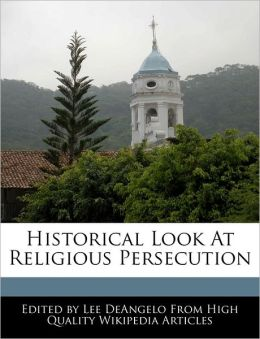 Historical Look At Religious Persecution