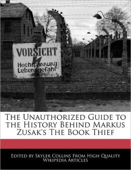The Unauthorized Guide To The History Behind Markus Zusak's The Book Thief
