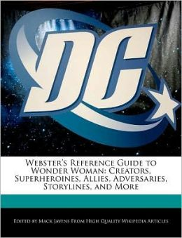 Webster's Reference Guide To Wonder Woman