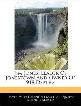 Jim Jones: Leader of Jonestown and Owner of 918 Deaths