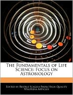 The Fundamentals of Life Science: Focus on Astrobiology