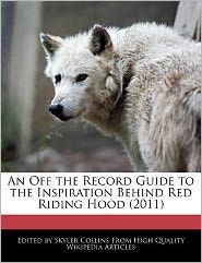 An Off the Record Guide to the Inspiration Behind Red Riding Hood (2011)