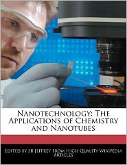 Nanotechnology: The Applications of Chemistry and Nanotubes