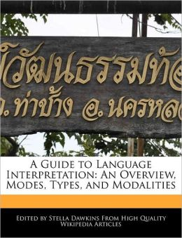 A Guide to Language Interpretation: An Overview, Modes, Types, and Modalities