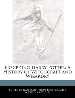 Preceding Harry Potter: A History of Witchcraft and Wizardry