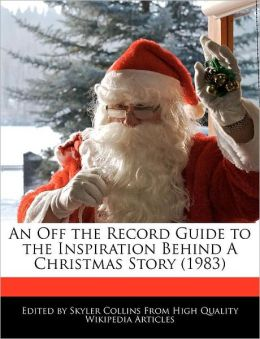 An Off the Record Guide to the Inspiration Behind A Christmas Story (1983)