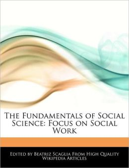 The Fundamentals of Social Science: Focus on Social Work
