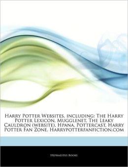 Articles On Harry Potter Websites, including: The Harry Potter Lexicon, Mugglenet, The Leaky Cauldron (website), Hpana, Pottercast, Harry Potter Fan Zone, Harrypotterfanfiction.com